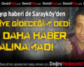 Bir Kayıp Haberi De Sarayköy'den!