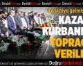 Sarayköy'deki kazada ölenler toprağa verildi
