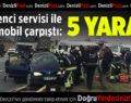 Otomobil İle Öğrenci Servisi Çarpıştı: 5 Yaralı
