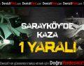 Sarayköy'de Kaza: 1 Yaralı