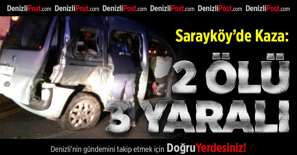 Sarayköy'de kaza: 2 ölü 3 yaralı