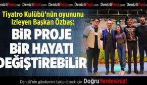 """Başkan Özbaş, """"Bir proje bir hayatı değiştirebilir"""""""