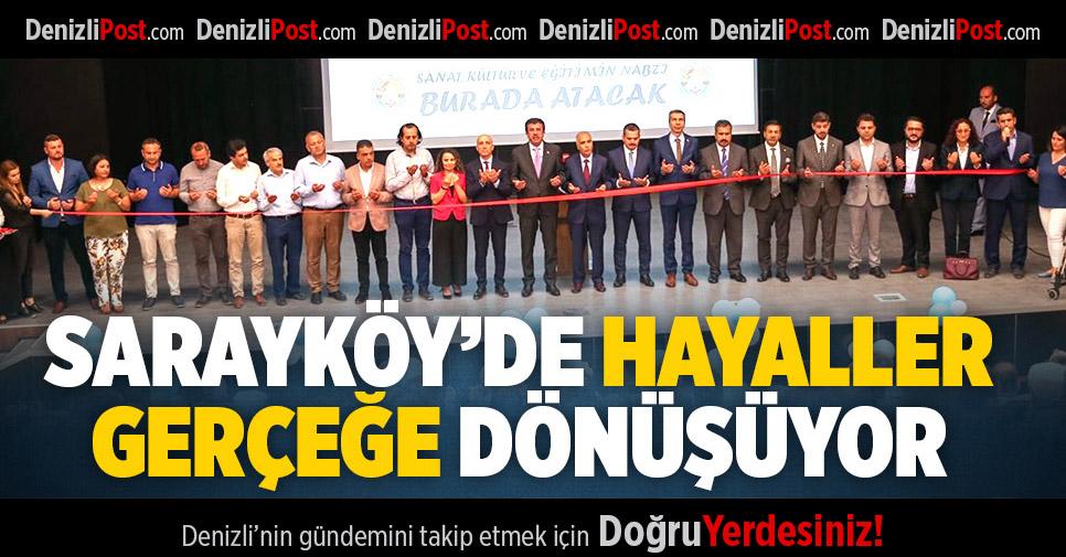 Sarayköy'de Hayaller Gerçeğe Dönüşüyor