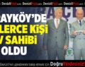 Sarayköy'de Yüzlerce Kişi Ev Sahibi Oldu