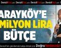 Sarayköy'ün 8 milyonluk belediye bütçesi 25 milyon liraya çıktı