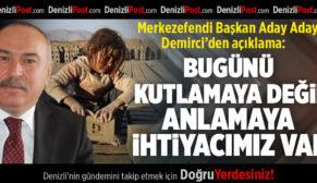 """""""BUGÜNÜ KUTLAMAYA DEĞİL ANLAMAYA İHTİYACIMIZ VAR"""""""