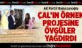 AK Partili Ramazanoğlu Çal'ın Örnek Projesine Övgüler Yağdırdı