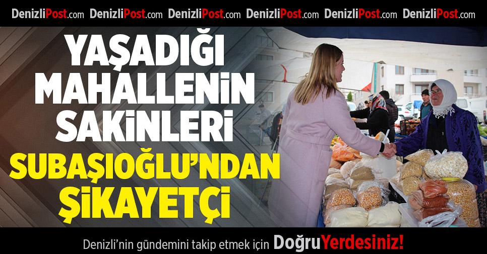 Subaşıoğlu'nun yaşadığı Yeni Mahalle sakinleri, başkandan şikayetçi