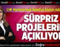 CHP Merkezefendi Belediye Başkan Adayı Doğan Projelerini Açıklıyor