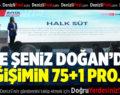 ŞENİZ DOĞAN'DAN BÜYÜK DEĞİŞİMİN 75+1 PROJESİ