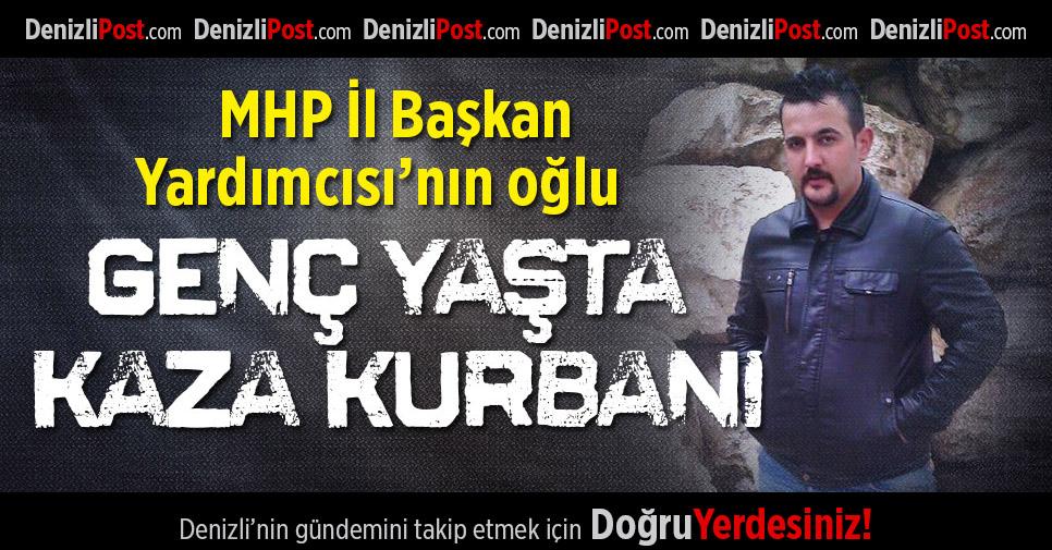 MHP İl Başkan Yardımcısı'nın Oğlu Kaza Kurbanı