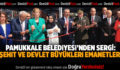 """PAMUKKALE BELEDİYESİ'NDEN """"ŞEHİT VE DEVLET BÜYÜKLERİ EMANETLERİ"""" SERGİSİ"""