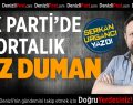 AK Partide Ortalık Toz Duman