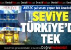 AIESEC çalışması yapan tek Anadolu Lisesi Seviye Türkiye'de Tek