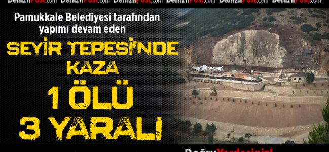 Seyir Tepesi İnşaatında Kaza: 1 Ölü 3 Ağır Yaralı