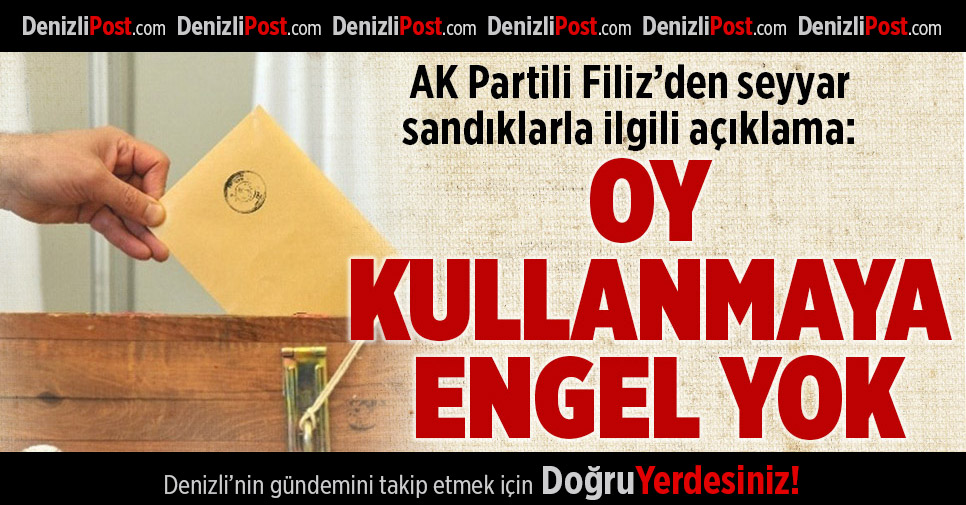 AK Partili Filiz'den Seyyar Sandık Açıklaması