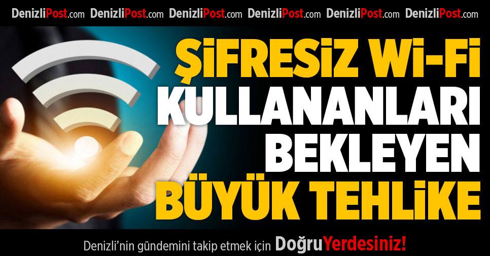 Şifresiz Wi-Fi Kullananları Bekleyen Büyük Tehlike