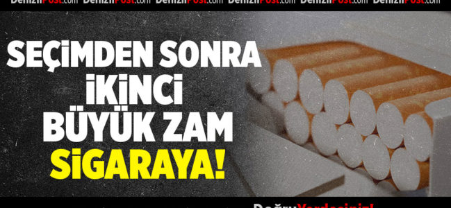 Seçimden Sonra İkinci Büyük Zam Sigaraya!