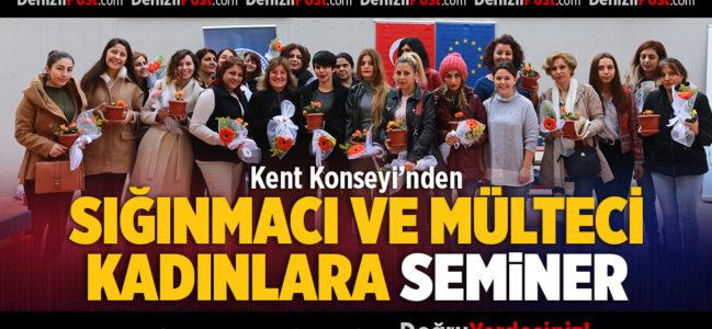Kent Konseyi'nden Sığınmacı ve Mülteci Kadınlara Seminer
