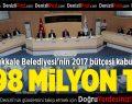 Pamukkale Belediyesi'nin 2017 Bütçesi kabul edildi