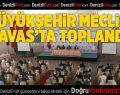 Büyükşehir Meclisi Tavas'ta toplandı