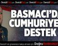 Basmacı'dan Cumhuriyet'e Destek