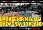 Büyükşehir Meclisi Babadağ'da toplandı