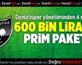 Denizlispor yönetiminden 600 bin liralık prim paketi