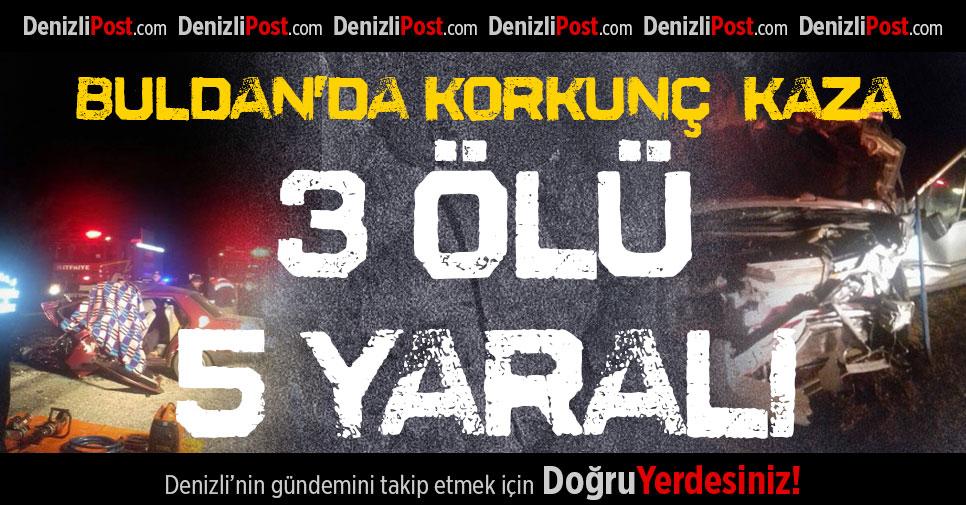 Buldan'da kaza: 3 ölü 5 yaralı