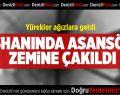 İşhanında Asansör Zemine Çakıldı