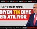 CHP'li Arslan'dan Sert Eleştiriler