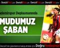 Denizlispor'un Gol Umudu Şaban