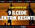 Denizli'nin 9 İlçesinde Elektrik Kesintisi
