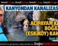 Kanyondan Kanalizasyona: Boğazdere (Eskiköy) Kanyonu