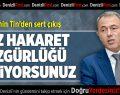 AK Parti'li Şahin Tin'den Sert Çıkış