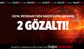 Sosyal medyadan terör örgütü propagandasına 2 gözaltı