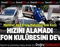 Mehmet Akif Ersoy Mahallesi'nde Kaza