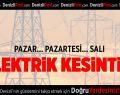 Denizli'de 3 gün elektrik kesintisi
