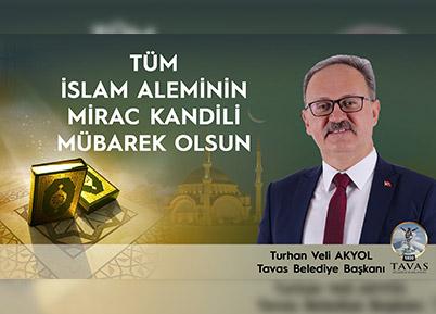 Başkan Akyol'dan Miraç Kandili Mesajı