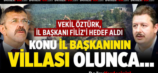 VEKİL ÖZTÜRK, İL BAŞKANI FİLİZ'İ HEDEF ALDI