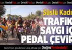 Süslü Kadınlar, trafikte saygı için pedal bastı