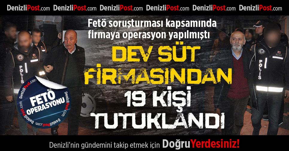 Süt firmasına yönelik FETÖ operasyonunda 19 kişi tutuklandı