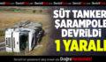 Süt Tankeri Şarampole Devrildi: 1 Yaralı