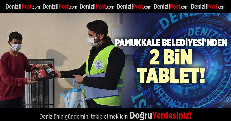 PAMUKKALE BELEDİYESİ'NDEN 2 BİN TABLET!