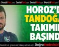 Denizlispor'da Tandoğan takımın başında