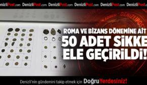DENİZLİ'DE ROMA VE BİZANS DÖNEMİNE AİT 50 ADET SİKKE ELE GEÇİRİLDİ