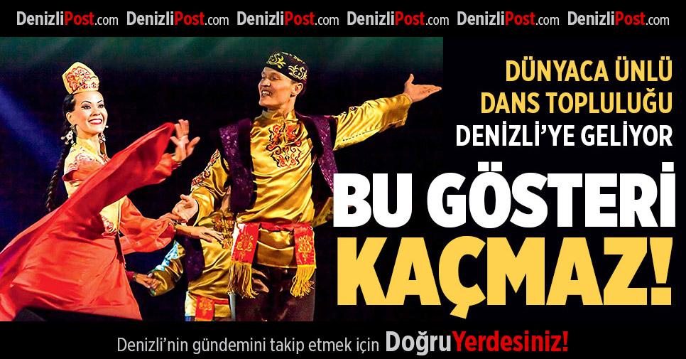Dünyanca ünlü dans grubu Denizli'ye geliyor
