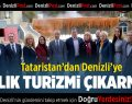 Tataristan'dan Denizliye sağlık turizmi çıkarması