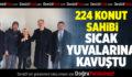 224 EV SAHİBİ SICAK YUVALARINDA