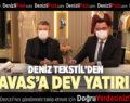 DENİZ TEKSTİL'DEN TAVAS'A DEV YATIRIM